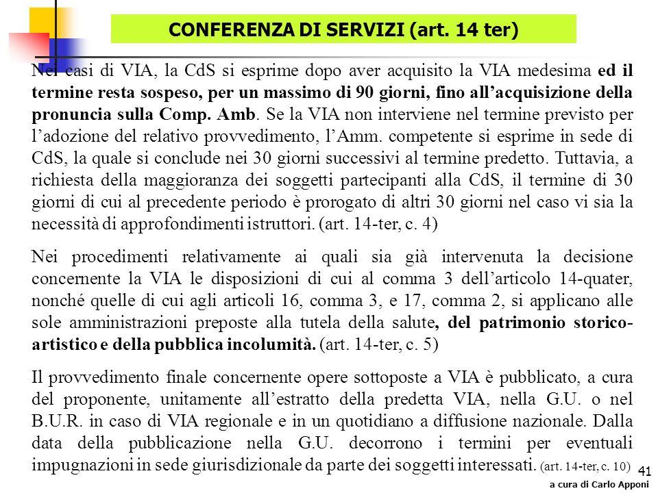 a cura di Carlo Apponi 41 Nei casi di VIA, la CdS si esprime dopo aver acquisito la VIA medesima ed il termine resta sospeso, per un massimo di 90 gio