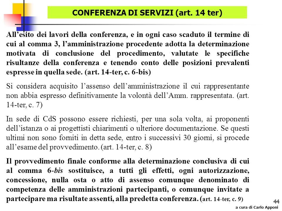 a cura di Carlo Apponi 44 Allesito dei lavori della conferenza, e in ogni caso scaduto il termine di cui al comma 3, lamministrazione procedente adott