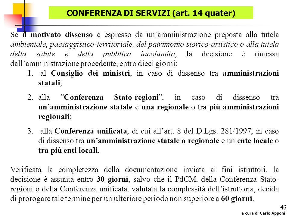 a cura di Carlo Apponi 46 Se il motivato dissenso è espresso da unamministrazione preposta alla tutela ambientale, paesaggistico-territoriale, del pat