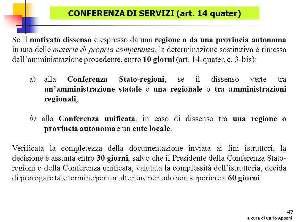 a cura di Carlo Apponi 47 Se il motivato dissenso è espresso da una regione o da una provincia autonoma in una delle materie di propria competenza, la