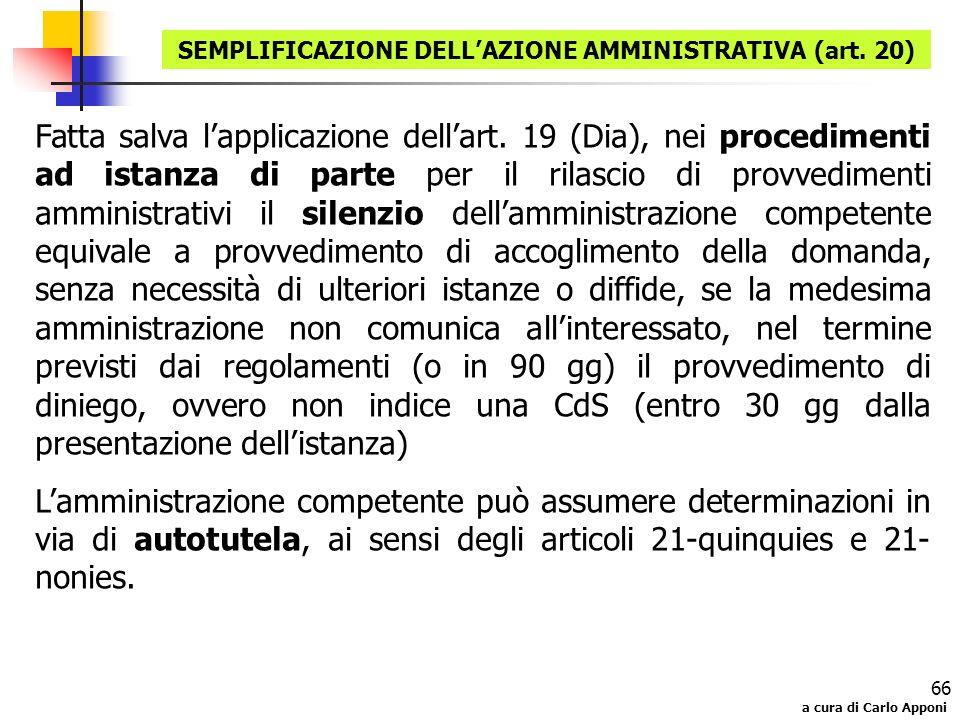 a cura di Carlo Apponi 66 Fatta salva lapplicazione dellart. 19 (Dia), nei procedimenti ad istanza di parte per il rilascio di provvedimenti amministr