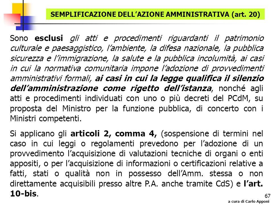 a cura di Carlo Apponi 67 Sono esclusi gli atti e procedimenti riguardanti il patrimonio culturale e paesaggistico, lambiente, la difesa nazionale, la