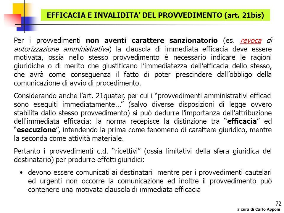 a cura di Carlo Apponi 72 Per i provvedimenti non aventi carattere sanzionatorio (es. revoca di autorizzazione amministrativa) la clausola di immediat