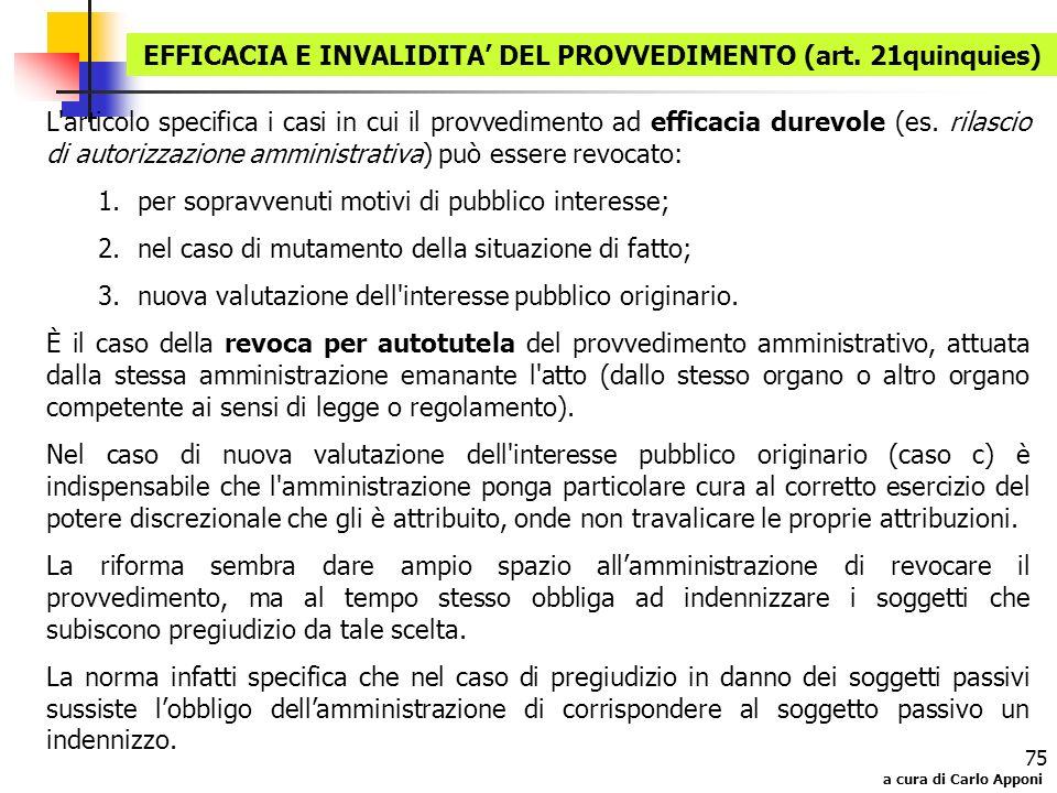 a cura di Carlo Apponi 75 L'articolo specifica i casi in cui il provvedimento ad efficacia durevole (es. rilascio di autorizzazione amministrativa) pu