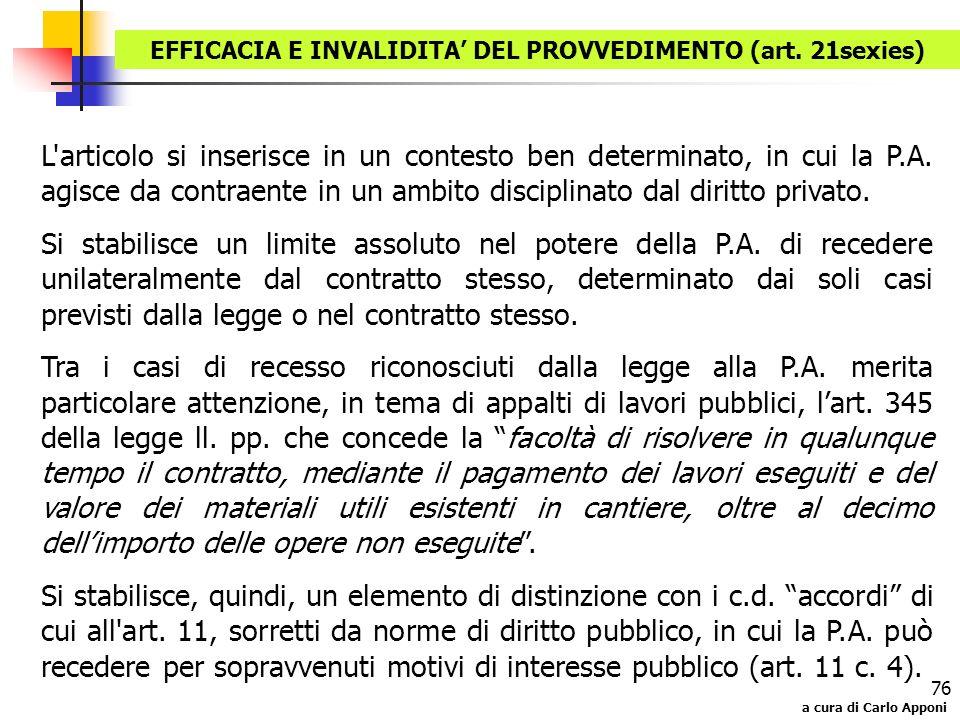 a cura di Carlo Apponi 76 L'articolo si inserisce in un contesto ben determinato, in cui la P.A. agisce da contraente in un ambito disciplinato dal di
