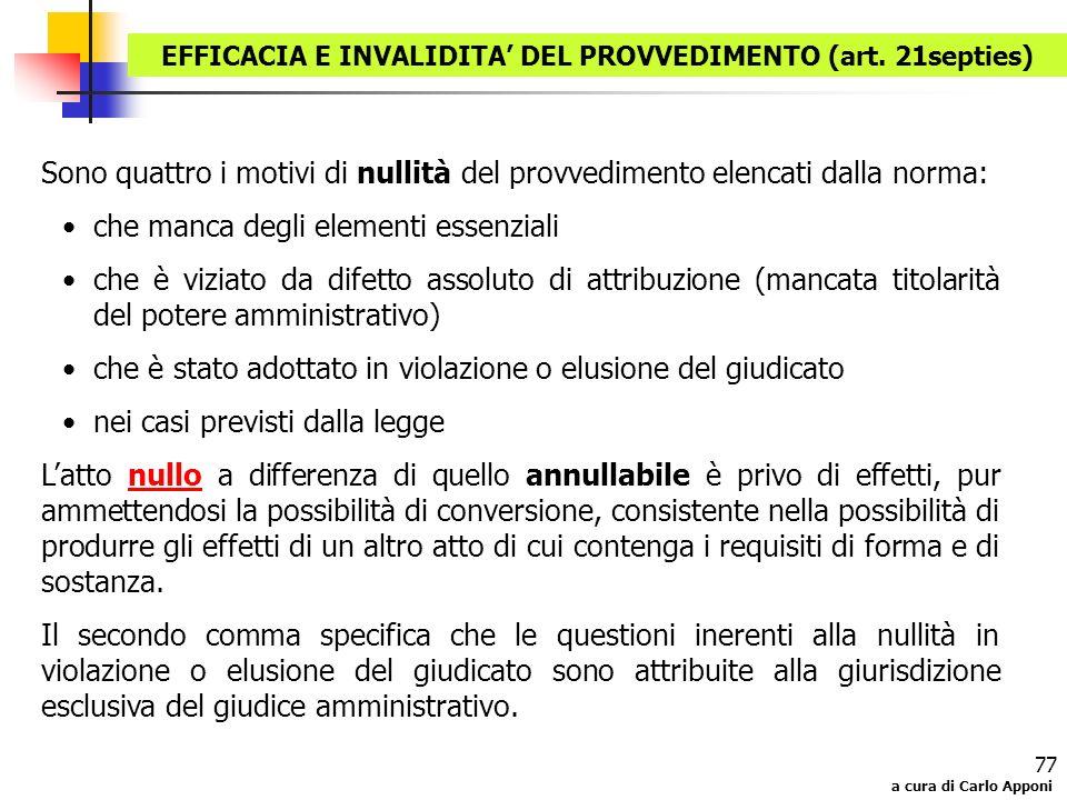 a cura di Carlo Apponi 77 Sono quattro i motivi di nullità del provvedimento elencati dalla norma: che manca degli elementi essenziali che è viziato d