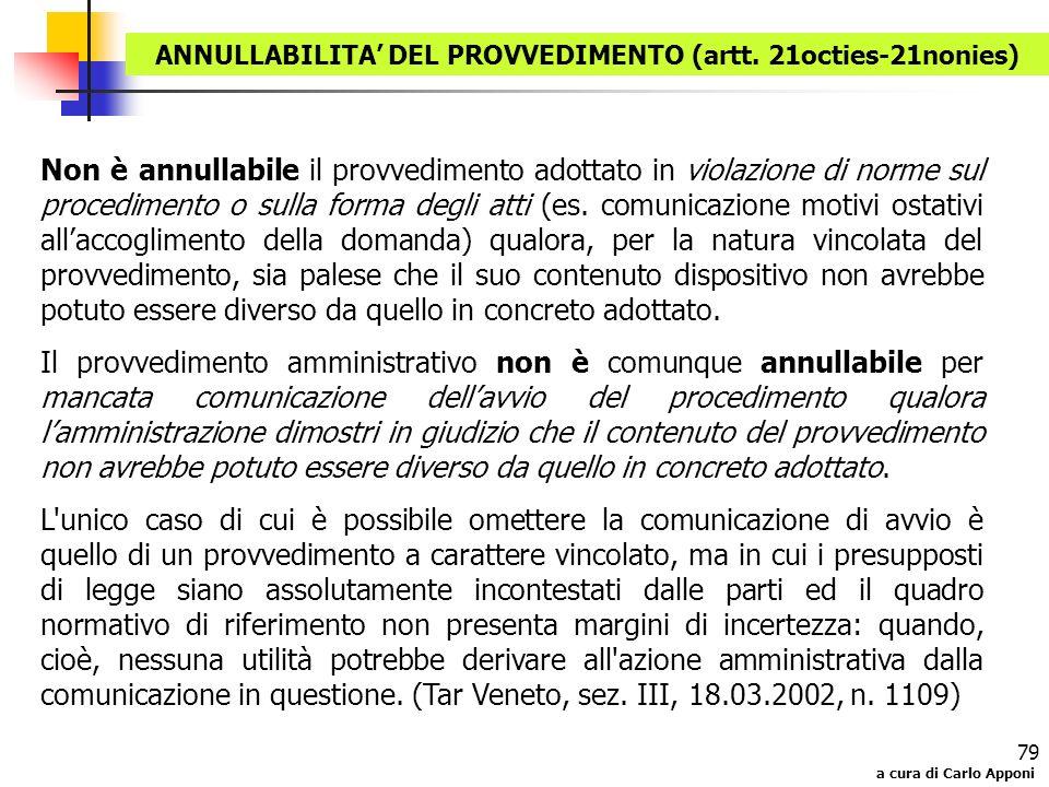 a cura di Carlo Apponi 79 Non è annullabile il provvedimento adottato in violazione di norme sul procedimento o sulla forma degli atti (es. comunicazi