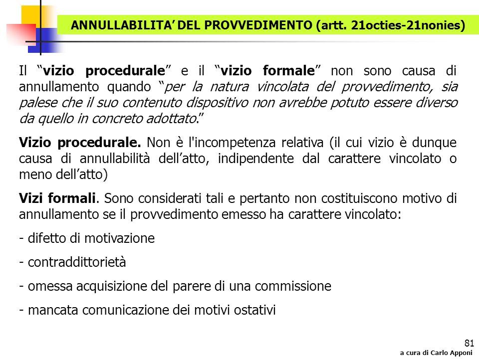 a cura di Carlo Apponi 81 Il vizio procedurale e il vizio formale non sono causa di annullamento quando per la natura vincolata del provvedimento, sia