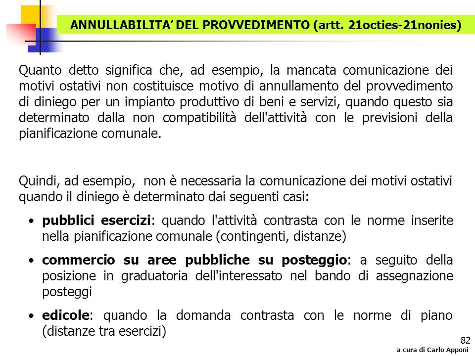 a cura di Carlo Apponi 82 Quanto detto significa che, ad esempio, la mancata comunicazione dei motivi ostativi non costituisce motivo di annullamento