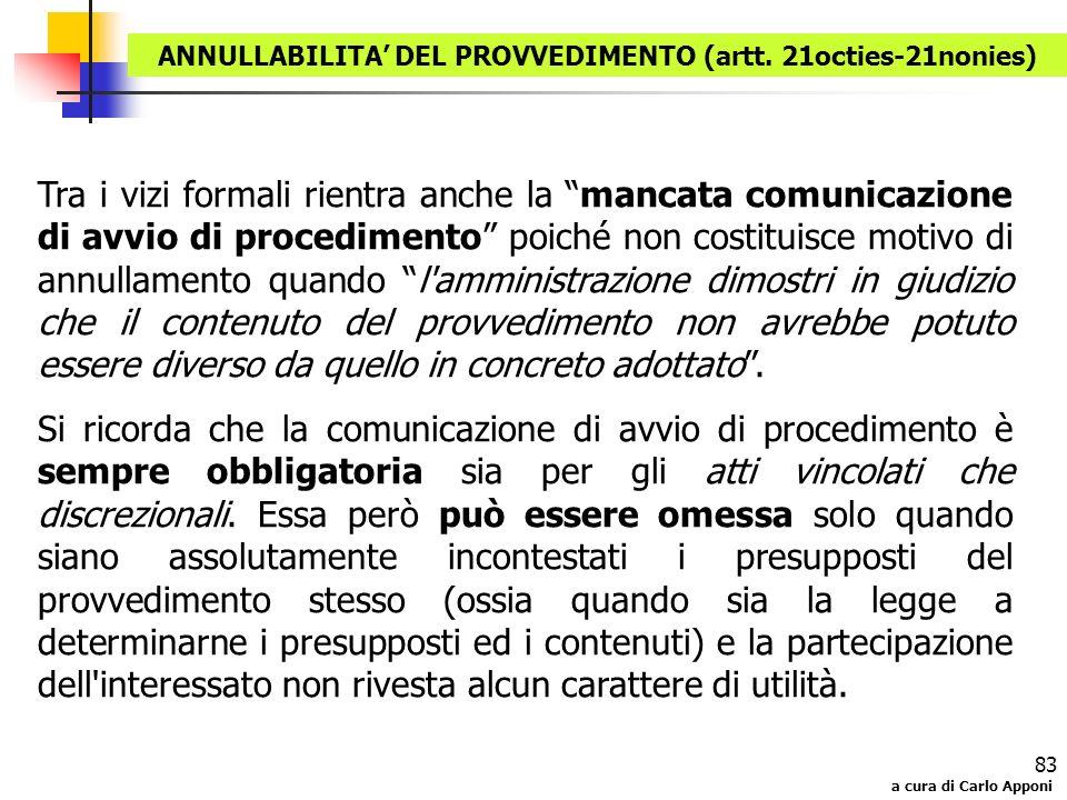 a cura di Carlo Apponi 83 Tra i vizi formali rientra anche la mancata comunicazione di avvio di procedimento poiché non costituisce motivo di annullam