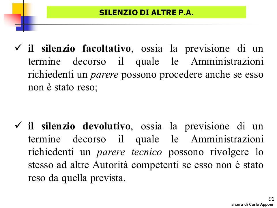 a cura di Carlo Apponi 91 SILENZIO DI ALTRE P.A. il silenzio facoltativo, ossia la previsione di un termine decorso il quale le Amministrazioni richie