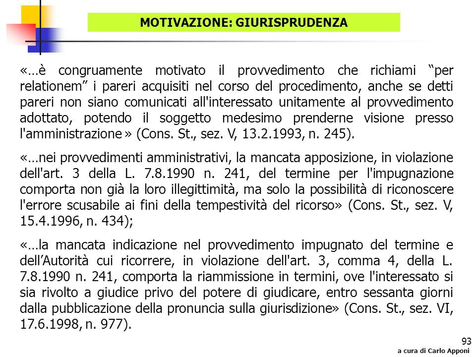 a cura di Carlo Apponi 93 MOTIVAZIONE: GIURISPRUDENZA «…è congruamente motivato il provvedimento che richiami per relationem i pareri acquisiti nel co