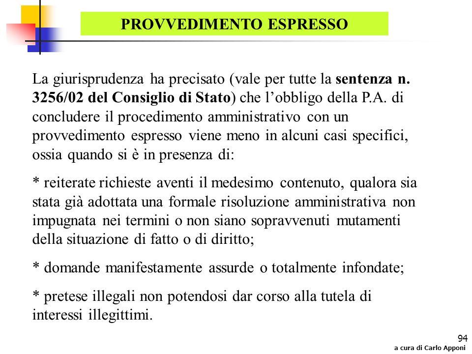 a cura di Carlo Apponi 94 PROVVEDIMENTO ESPRESSO La giurisprudenza ha precisato (vale per tutte la sentenza n. 3256/02 del Consiglio di Stato) che lob