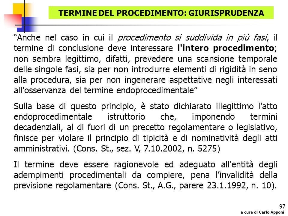 a cura di Carlo Apponi 97 TERMINE DEL PROCEDIMENTO: GIURISPRUDENZA Anche nel caso in cui il procedimento si suddivida in più fasi, il termine di concl
