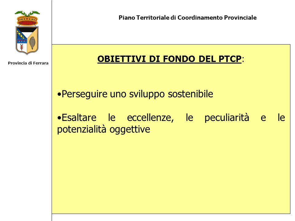 Piano Territoriale di Coordinamento Provinciale IL PTCP E STATO PENSATO NEL 2003.