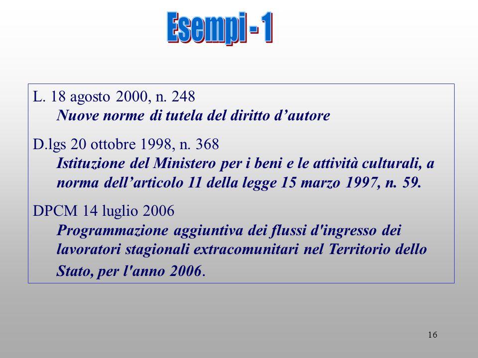 16 L. 18 agosto 2000, n. 248 Nuove norme di tutela del diritto dautore D.lgs 20 ottobre 1998, n.