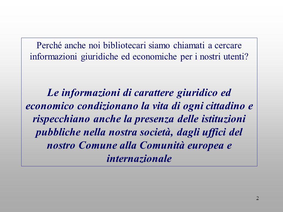 3 La biblioteca pubblica è il centro informativo locale che rende prontamente disponibile per i suoi utenti ogni genere di conoscenza e informazione Manifesto Unesco sulle biblioteche pubbliche - 1994