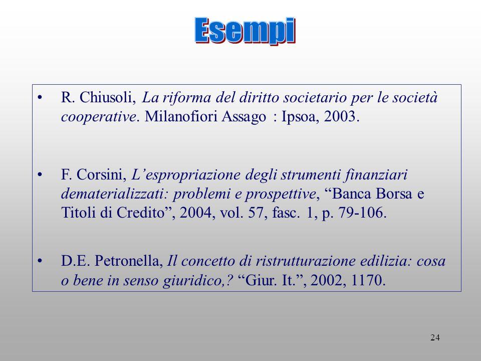 24 R. Chiusoli, La riforma del diritto societario per le società cooperative.