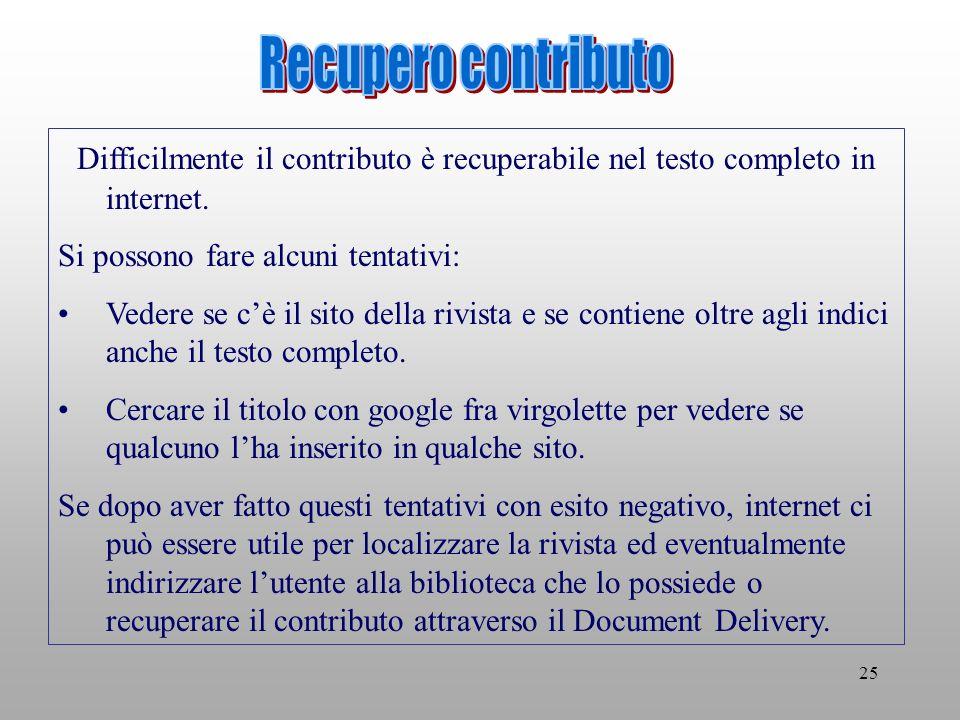 25 Difficilmente il contributo è recuperabile nel testo completo in internet.