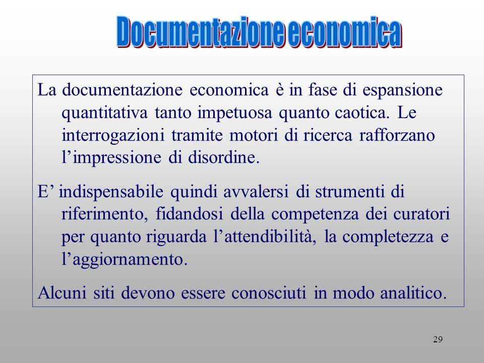 29 La documentazione economica è in fase di espansione quantitativa tanto impetuosa quanto caotica.