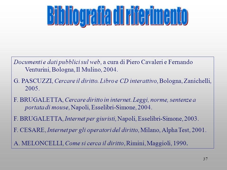 37 Documenti e dati pubblici sul web, a cura di Piero Cavaleri e Fernando Venturini, Bologna, Il Mulino, 2004.