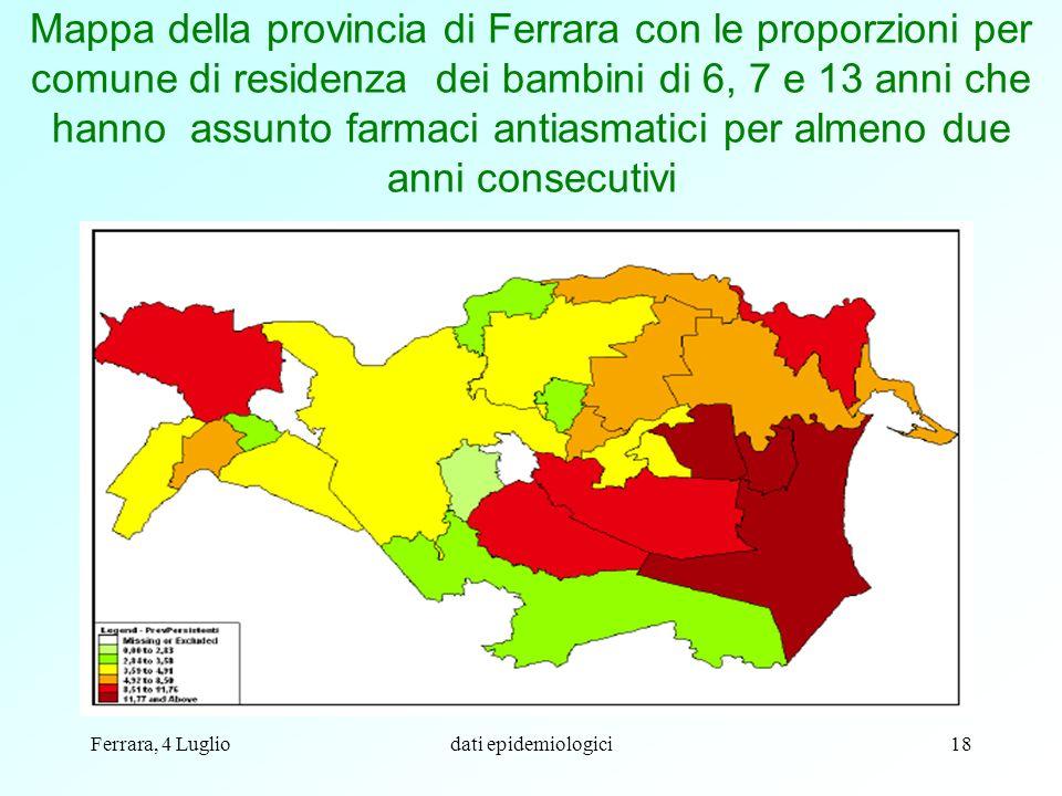 Ferrara, 4 Lugliodati epidemiologici18 Mappa della provincia di Ferrara con le proporzioni per comune di residenza dei bambini di 6, 7 e 13 anni che h