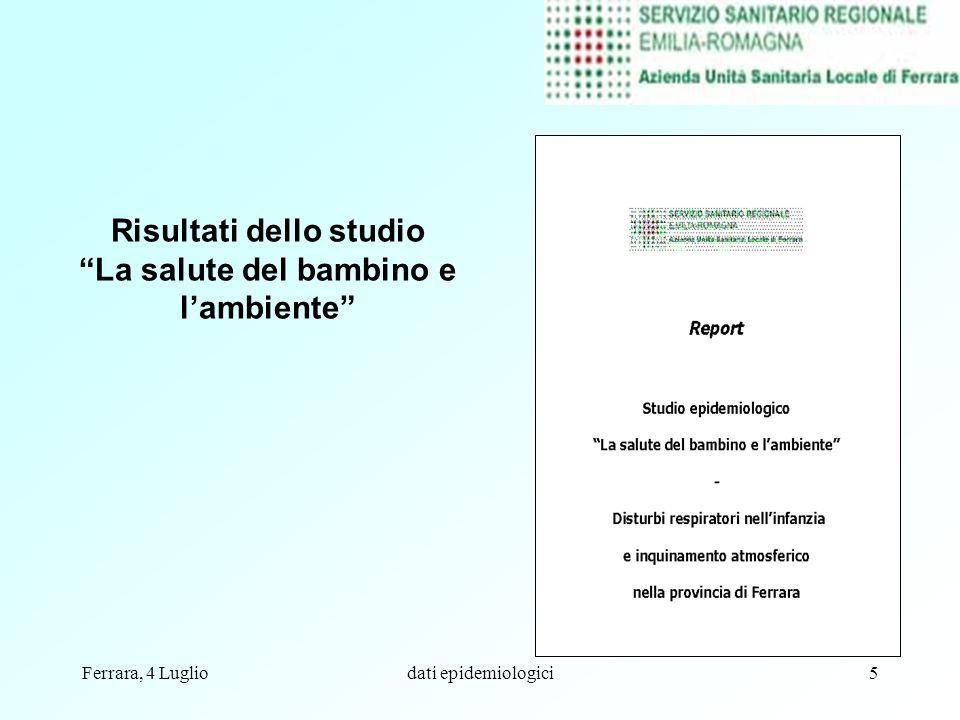Ferrara, 4 Lugliodati epidemiologici26 Suo figlio usa ogni giorno medicine per malattie respiratorie.