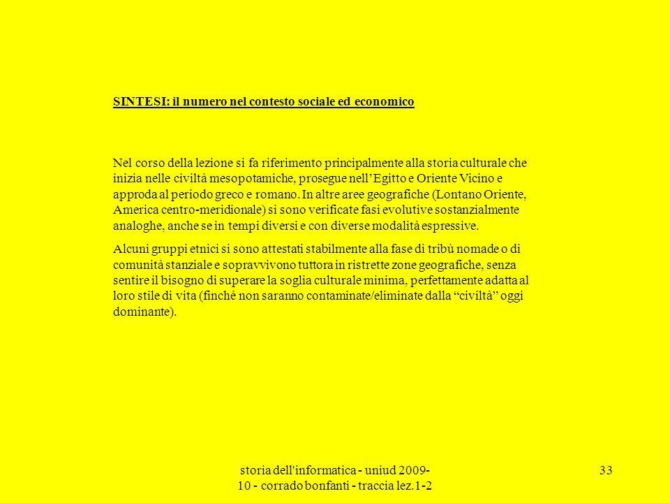 storia dell'informatica - uniud 2009- 10 - corrado bonfanti - traccia lez.1-2 33 Nel corso della lezione si fa riferimento principalmente alla storia