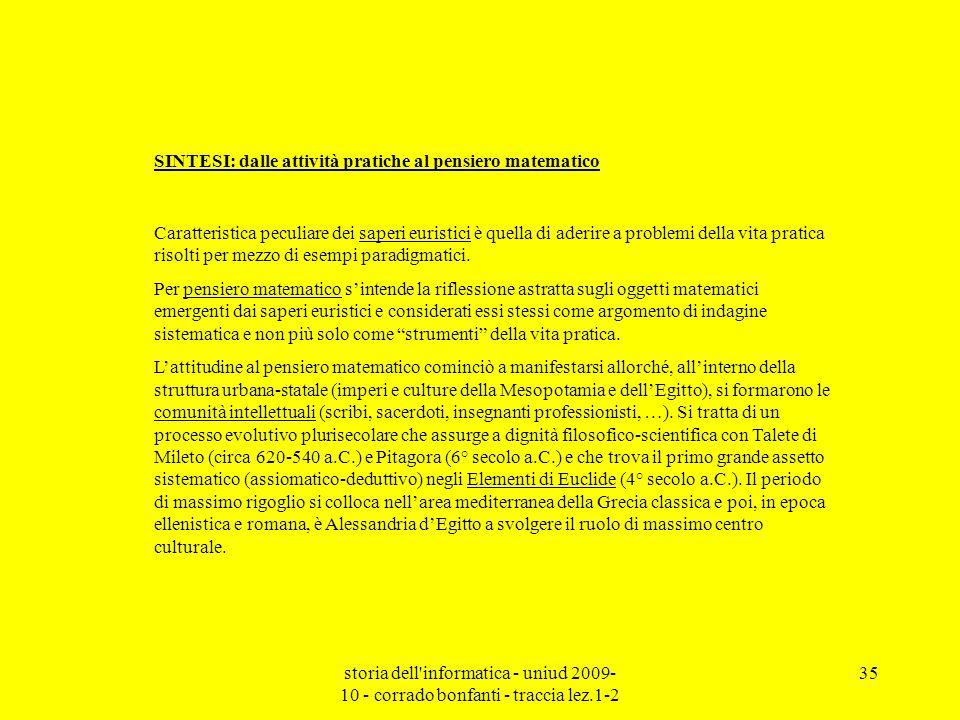 storia dell'informatica - uniud 2009- 10 - corrado bonfanti - traccia lez.1-2 35 SINTESI: dalle attività pratiche al pensiero matematico Caratteristic