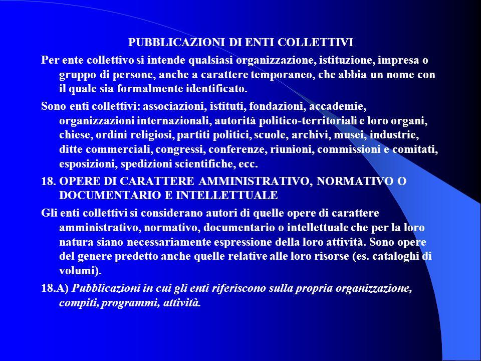 PUBBLICAZIONI DI ENTI COLLETTIVI Per ente collettivo si intende qualsiasi organizzazione, istituzione, impresa o gruppo di persone, anche a carattere