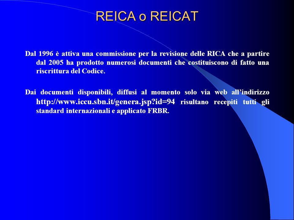 REICA o REICAT Dal 1996 è attiva una commissione per la revisione delle RICA che a partire dal 2005 ha prodotto numerosi documenti che costituiscono d