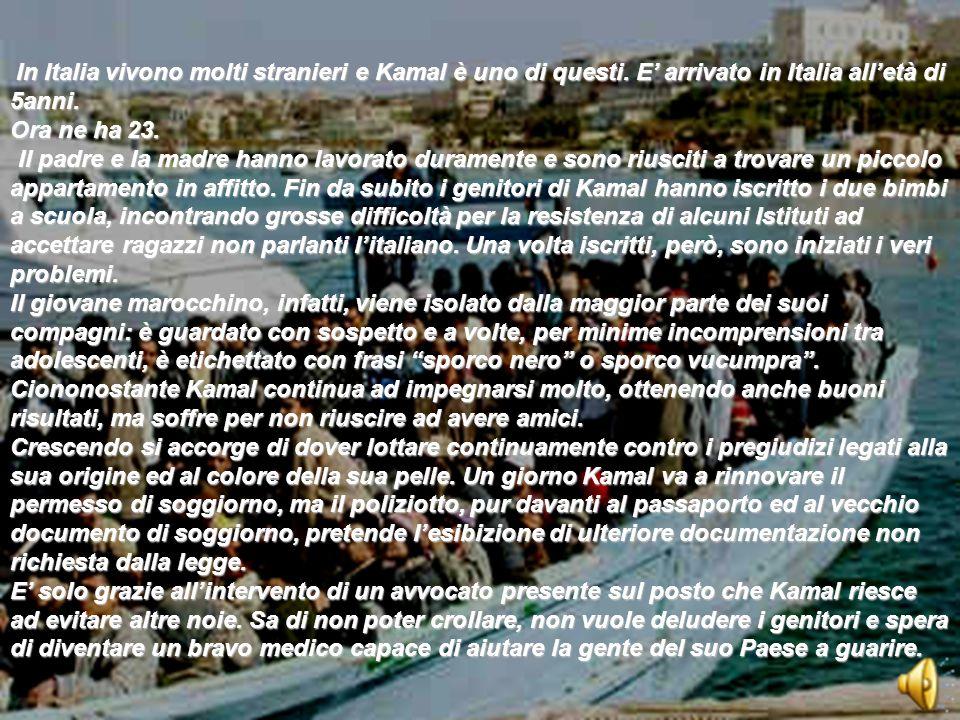 In Italia vivono molti stranieri e Kamal è uno di questi.