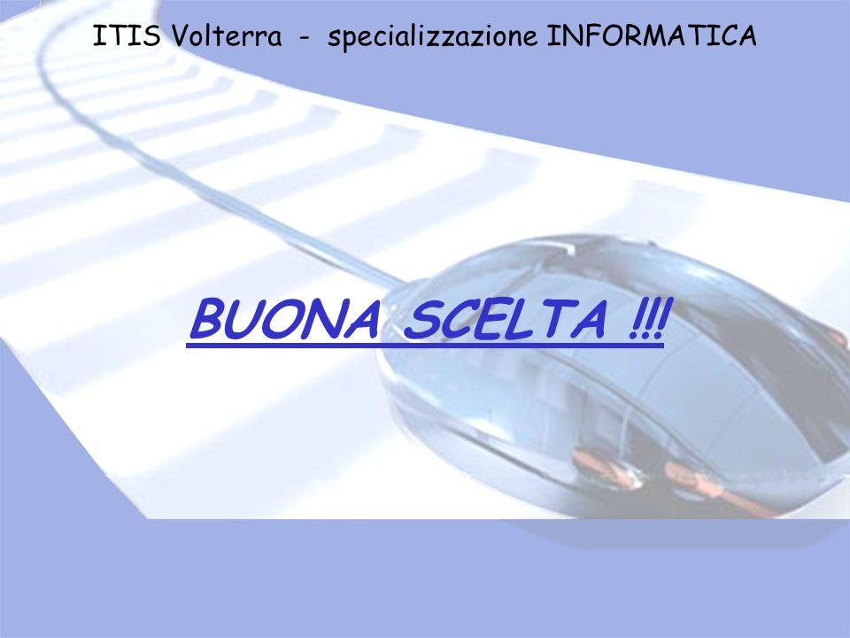 ITIS Volterra - specializzazione INFORMATICA BUONA SCELTA !!!