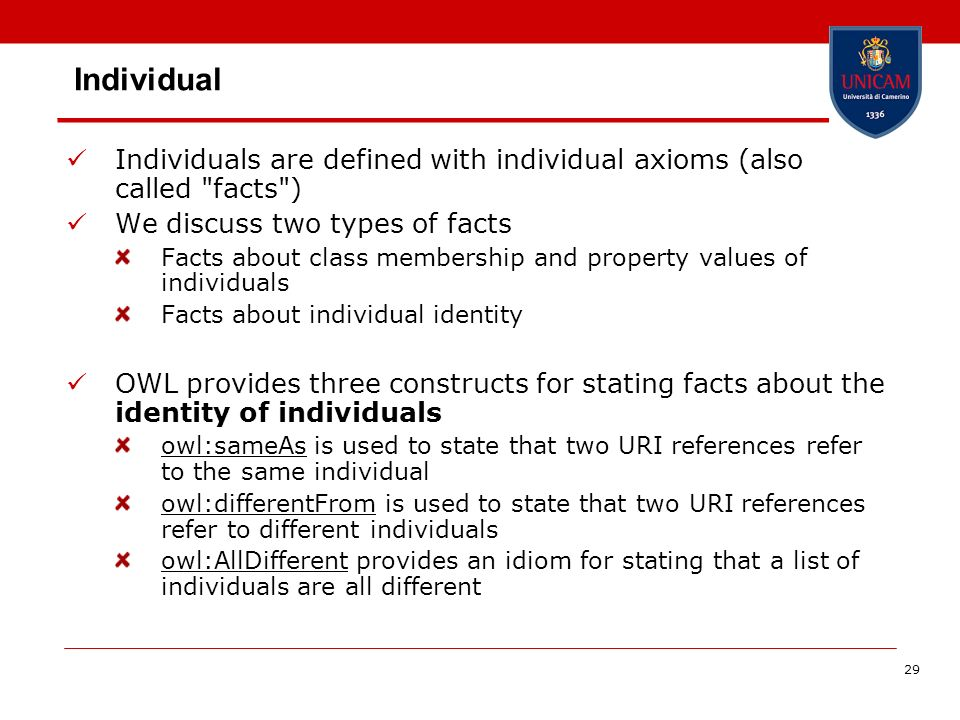 29 Individual Individuals are defined with individual axioms (also called
