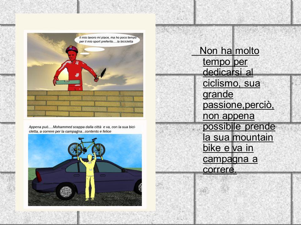 Non ha molto tempo per dedicarsi al ciclismo, sua grande passione,perciò, non appena possibile prende la sua mountain bike e va in campagna a correre.