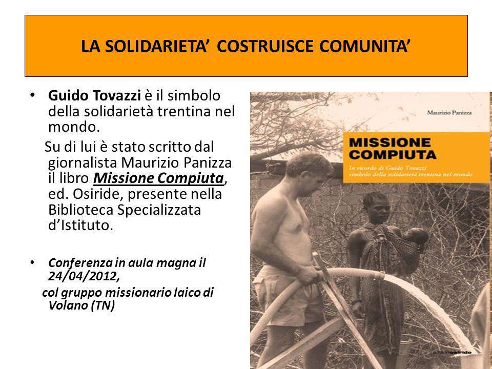 LA SOLIDARIETA COSTRUISCE COMUNITA Guido Tovazzi è il simbolo della solidarietà trentina nel mondo.