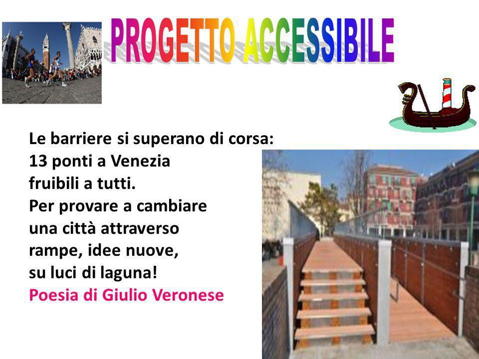 Le barriere si superano di corsa: 13 ponti a Venezia fruibili a tutti. Per provare a cambiare una città attraverso rampe, idee nuove, su luci di lagun