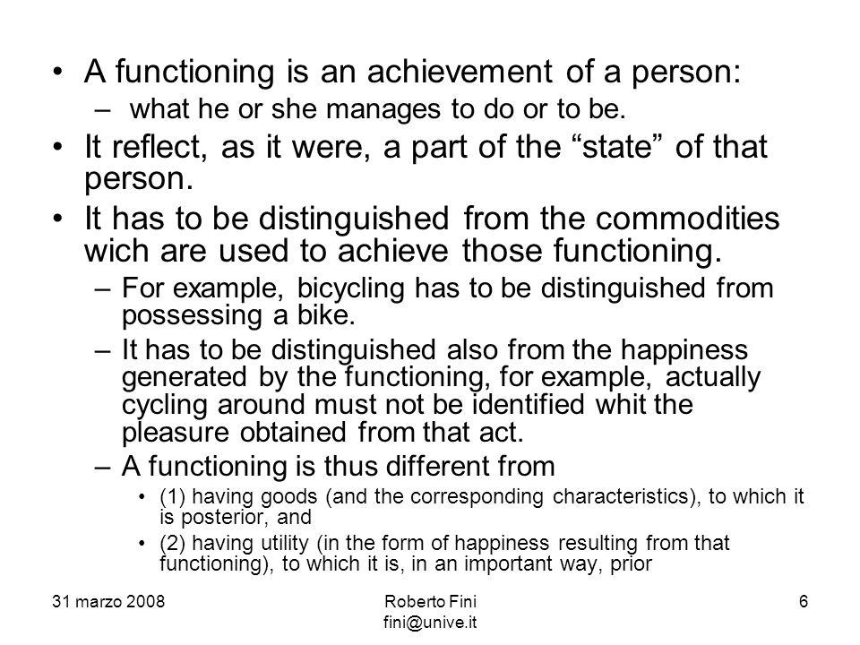 La relazione che lega la semplice disponibilità di beni ai functioning è condizionata da quelli che Sen definisce fattori di conversione.