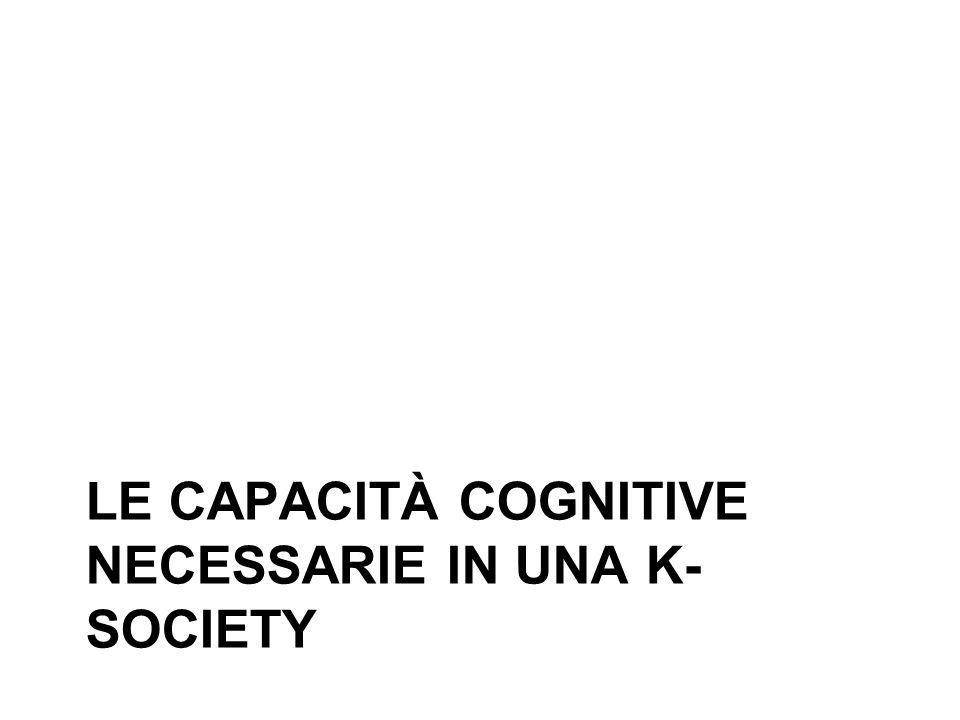 LE CAPACITÀ COGNITIVE NECESSARIE IN UNA K- SOCIETY