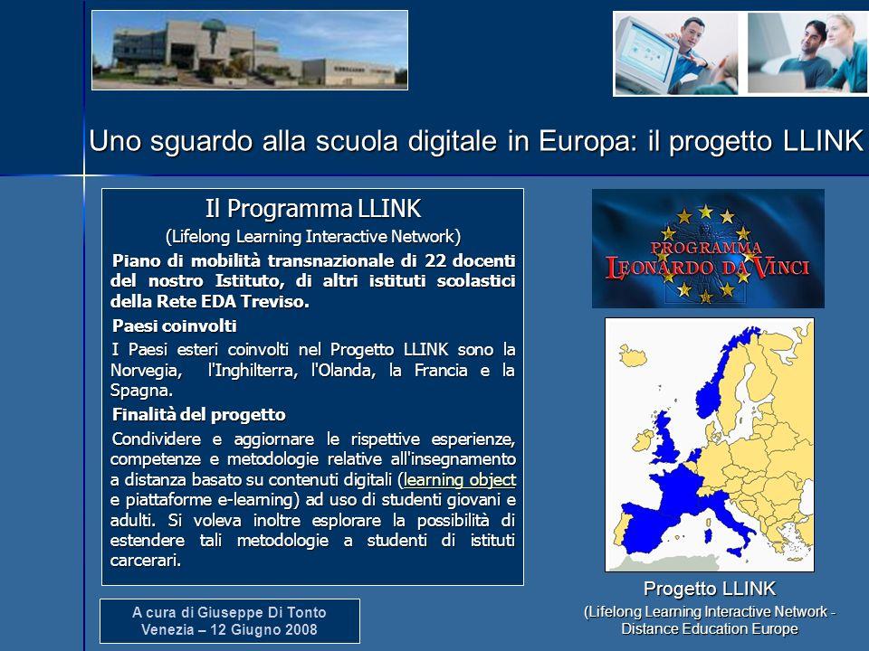 A cura di Giuseppe Di Tonto Venezia – 12 Giugno 2008 Uno sguardo alla scuola digitale in Europa: il progetto LLINK Il Programma LLINK (Lifelong Learni