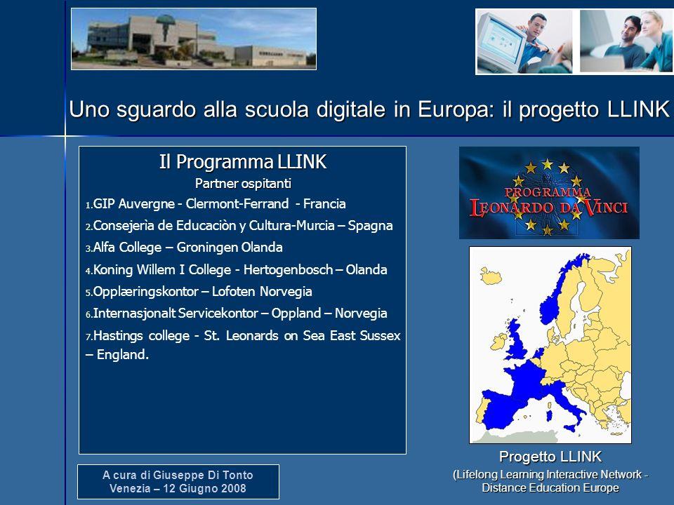 A cura di Giuseppe Di Tonto Venezia – 12 Giugno 2008 Uno sguardo alla scuola digitale in Europa: il progetto LLINK Il Programma LLINK Partner ospitant