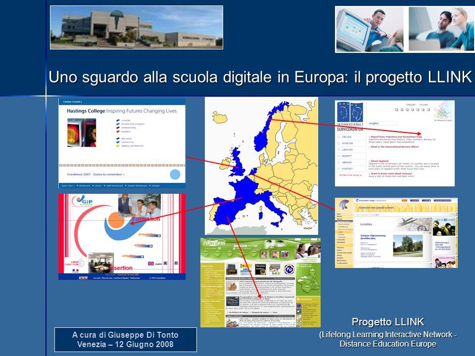 A cura di Giuseppe Di Tonto Venezia – 12 Giugno 2008 Uno sguardo alla scuola digitale in Europa: il progetto LLINK Progetto LLINK (Lifelong Learning I