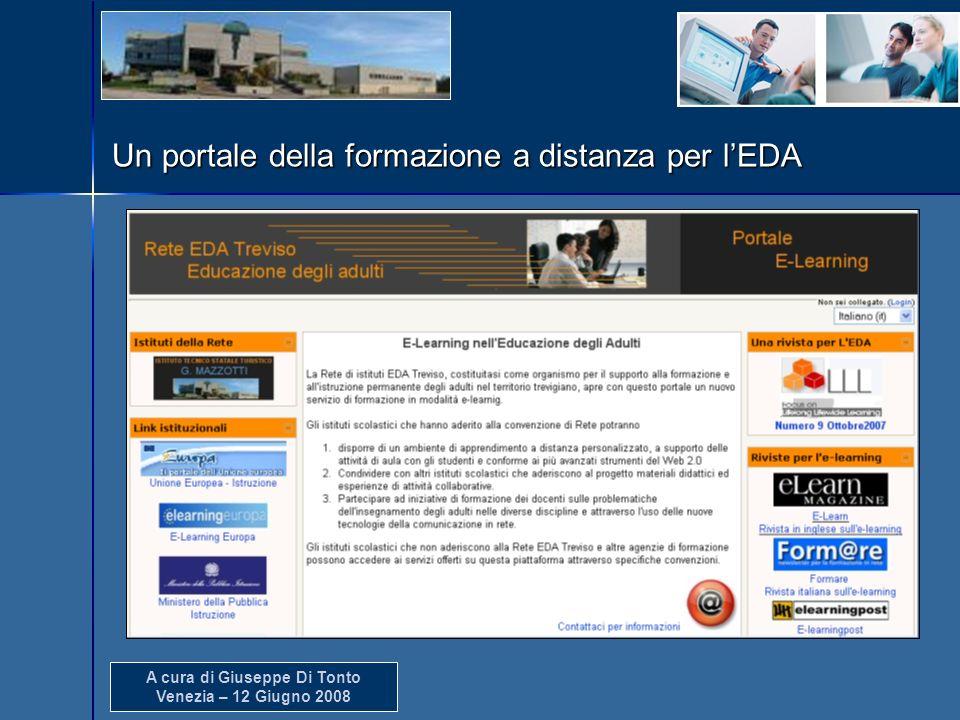 A cura di Giuseppe Di Tonto Venezia – 12 Giugno 2008 Un portale della formazione a distanza per lEDA