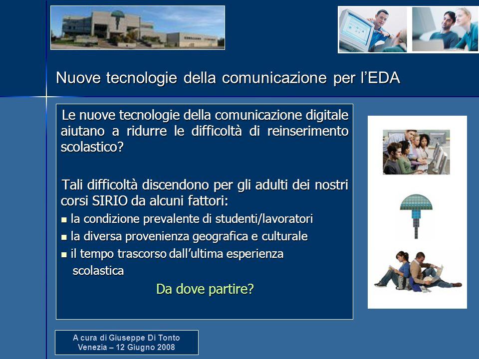A cura di Giuseppe Di Tonto Venezia – 12 Giugno 2008 Le nuove tecnologie della comunicazione digitale aiutano a ridurre le difficoltà di reinserimento
