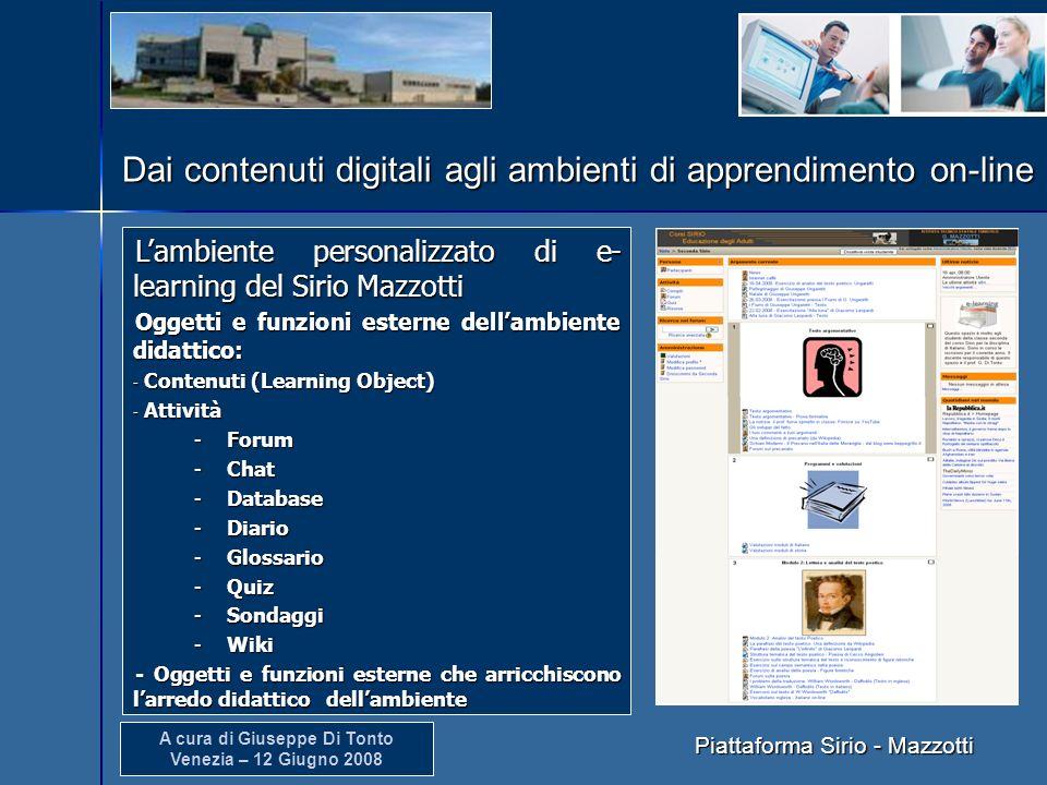 A cura di Giuseppe Di Tonto Venezia – 12 Giugno 2008 Dai contenuti digitali agli ambienti di apprendimento on-line Lambiente personalizzato di e- lear