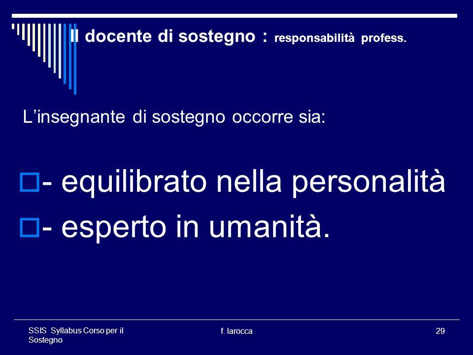 f.larocca29 SSIS Syllabus Corso per il Sostegno Il docente di sostegno : responsabilità profess.