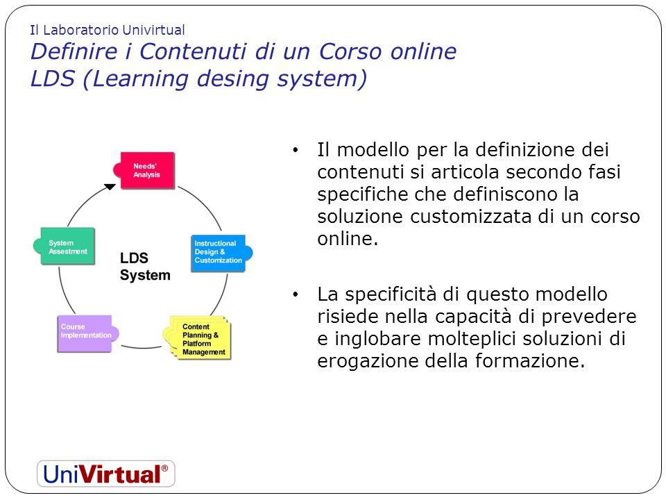 Il modello per la definizione dei contenuti si articola secondo fasi specifiche che definiscono la soluzione customizzata di un corso online. La speci