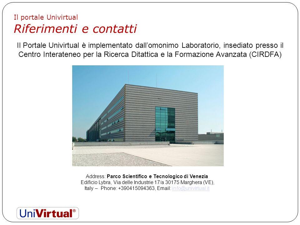 Il Portale Univirtual è implementato dallomonimo Laboratorio, insediato presso il Centro Interateneo per la Ricerca Ditattica e la Formazione Avanzata (CIRDFA) Il portale Univirtual Riferimenti e contatti Address: Parco Scientifico e Tecnologico di Venezia Edificio Lybra, Via delle Industrie 17/a 30175 Marghera (VE), Italy – Phone: +390415094363, Email: info@univirtual.itinfo@univirtual.it I SEGUACI DI Yessoha
