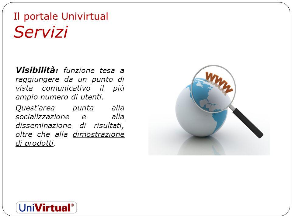 Il portale Univirtual Servizi Visibilità : funzione tesa a raggiungere da un punto di vista comunicativo il più ampio numero di utenti.