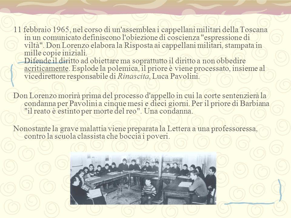 11 febbraio 1965, nel corso di un'assemblea i cappellani militari della Toscana in un comunicato definiscono l'obiezione di coscienza